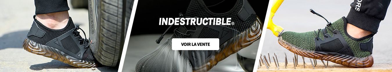 CHAUSSURES INDESTRUCTIBLES